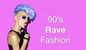 90's rave fashion